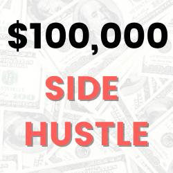 Here is How To Start A Six Figure Side Hustle…Most People Won't Do It!